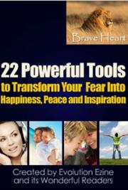 22 Powerful Tools to Transform Your Fear into Happiness, Peace, & Inspiration cover