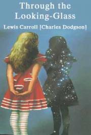 Lewis Carroll [Charles Dodgson] - Through the Looking-Glass