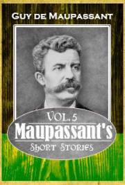 Maupassant, Guy de - Maupassant's Short Stories Vol. 5