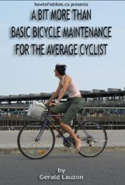 Gerry Lauzon - A bit more than basic bicycle maintenance for the average cyclist
