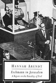 Hannah Arendt - Eichman in Jerusalem