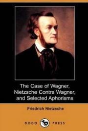 Friedrich Nietzsche - The Case of Wagner