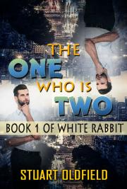 Stuart Oldfield - The One Who is Two - Book 1 of White Rabbit