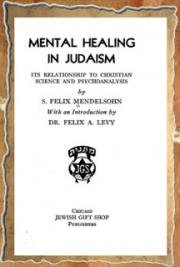 Mendelsohn, S. Felix (Samuel Felix) - Mental healing in Judaism [microform] ; its relationship to Christian Science and psychoanalysis