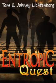 Tom Lichtenberg and Johnny Lichtenberg - Entropic Quest