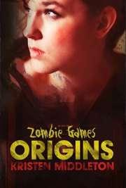 Kristen L. Middleton - Zombie Games (Origins)
