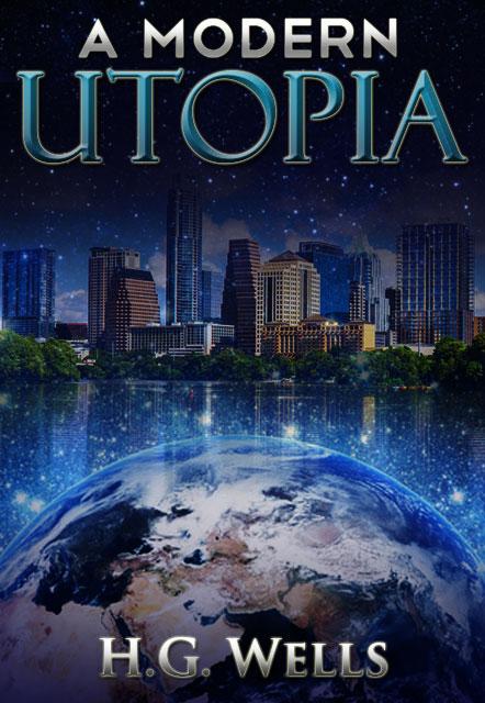 A Modern Utopia by H.G. Wells