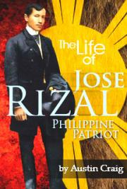 The Life of Jose Rizal: Philippine Patriot