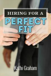 Hiring for a Perfect Fit
