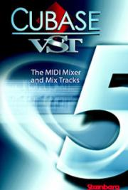 Cubase VST-The MIDI Mixer and Mix Tracks cover