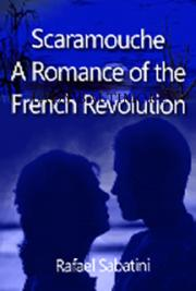 Scaramouche, A Romance of the French Revolution cover