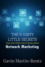 The 6 Dirty Little Secrets They Don't Want You to Know about Network Marketing