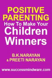 Positive Parenting: Make Your Children Winners