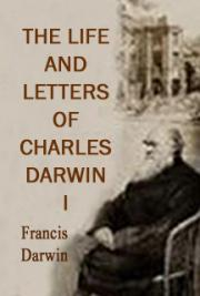 The Life and Letters of Darwin, Vol. 1