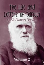 The Life and Letters of Darwin, Volume  2