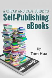 A Cheap and Easy Guide to Self-Publishing eBooks