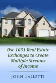 Use 1031 Real Estate Exchanges to Create Multiple Streams of Income