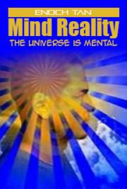 Mind Reality the Universe is Mental