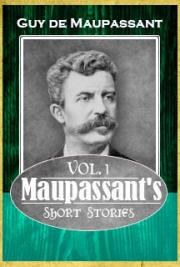 Maupassant's Short Stories Vol. 1