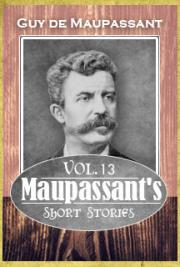 Maupassant's Short Stories Vol. 13
