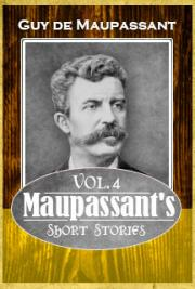 Maupassant's Short Stories Vol. 4