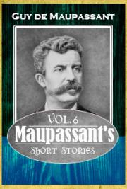 Maupassant's Short Stories Vol. 6