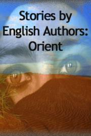 Stories by English Authors: Orient