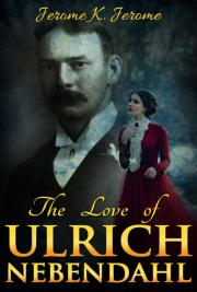 The Love of Ulrich Nebendahl
