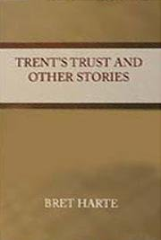 Trent's Trust and Other Stories cover