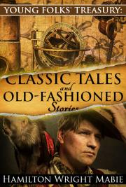 Young Folks' Treasury: Classic Tales and Old-Fashioned Stories cover