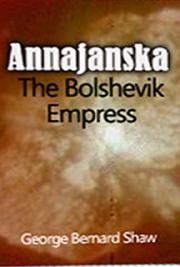 Annajanska the Bolshevik Empress