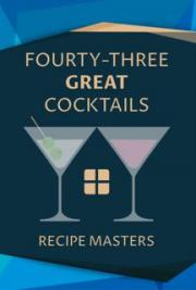 43 Great Cocktails
