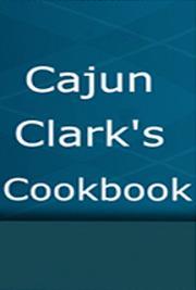 Cajun Clark's Cookbook