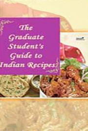The Graduate Student's Guide to Indian Recipes