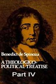 Theologico - Political Treatise, Part IV