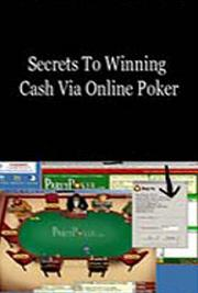Secrets to Winning Cash Via Online Poker