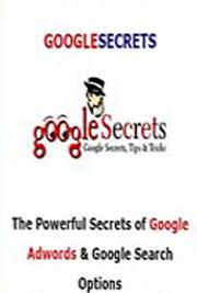 Google Secrets, Tips and Tricks