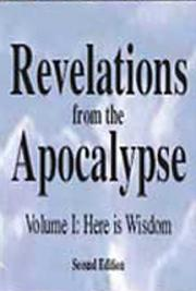 Revelations from the Apocalypse - Volume I: Here is Wisdom