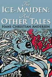 The Ice-Maiden: And Other Tales