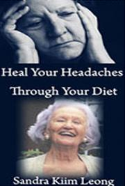 Heal Your Headaches Through Your Diet cover