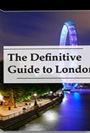 The Definitive London Travel Guide