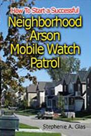 How to Start a Successful Community Arson Mobile Watch Program
