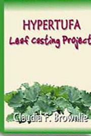 Hypertufa Leaf Casting Project