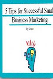 5 Tips for Successful Small Business Marketing