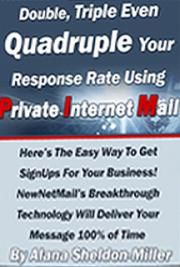 Double, Triple, Even Quadruple Your Response Rate Using Private Internet Mail