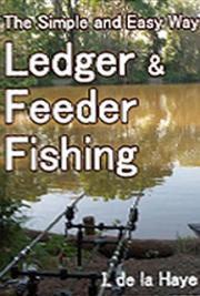 The Simple and Easy Way to Ledger & Feeder Fishing