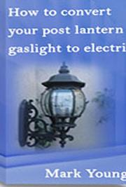 How to Convert Your Post Lantern Gaslight to Electric