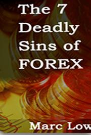 The 7 Deadly Sins of FOREX - and how to Avoid Them