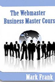 The Webmaster Business Master Course cover