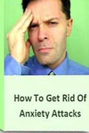 How to Get Rid of Anxiety Attacks